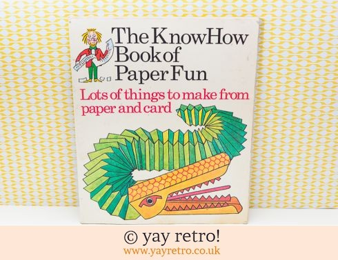 0: The Know How Book of Paper Fun 1975 (£4.00)