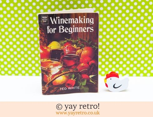 1974 Winemaking for Beginners Book (£2.50)