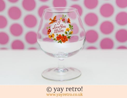 0: I Love You Mum Brandy / Liqueur Glass (£6.00)