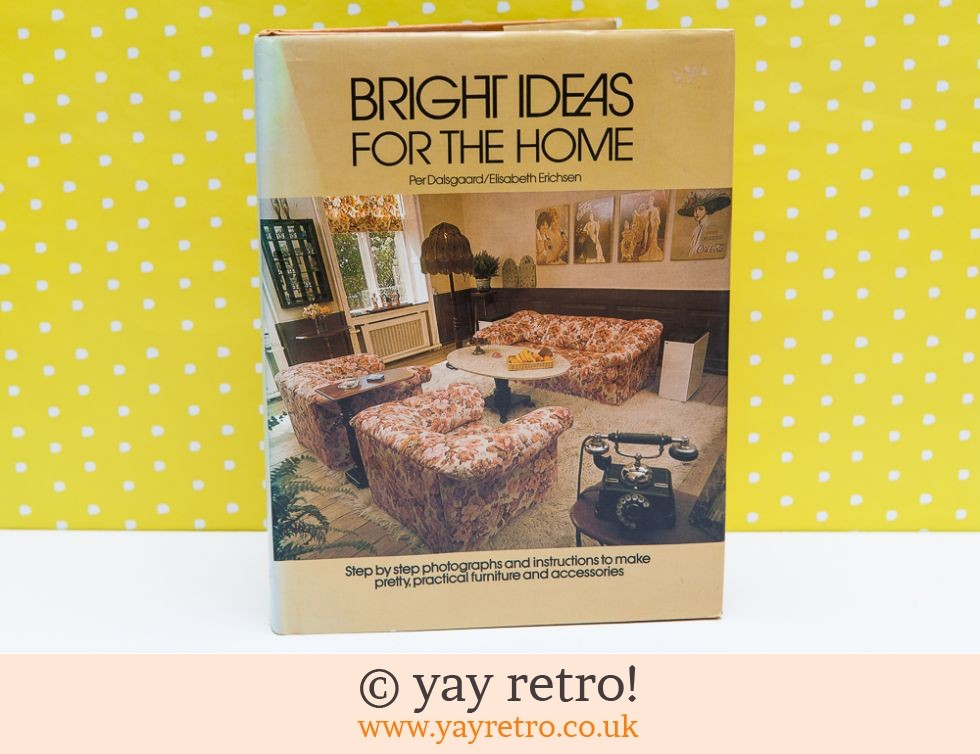 Per Dalsgaard/Elisabeth Erichsen: Bright Ideas For The Home Book (£10.00)