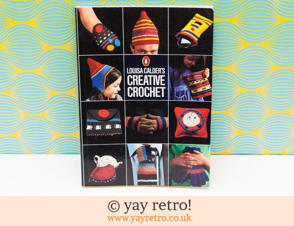 Louisa Calder Creative Crochet Book 1979 (£7.00)